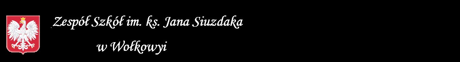 Zespół Szkół im. ks. Jana Siuzdaka w Wołkowyi